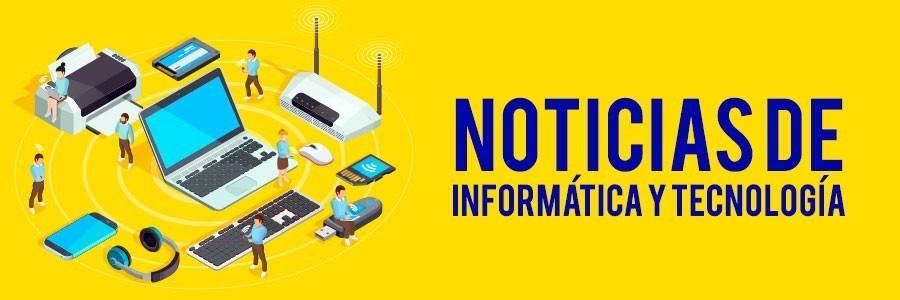 Noticias de Informática y Tecnología